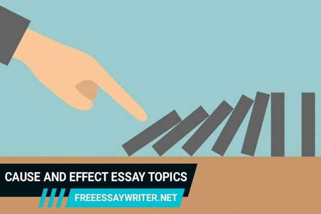 Buy cause and effect essay topics list